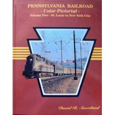 Pennsylvania Railroad Color Pictorial Volume Two: Saint Louis to New York City (Sweetland)