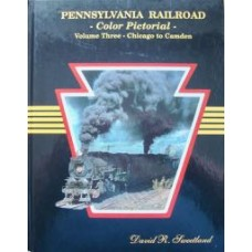 Pennsylvania Railroad Color Pictorial Volume Three: Chicago to Camden (Sweetland)