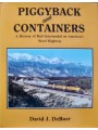 Piggyback and Containers. A History of Rail Intermodal on America's Steel Highway (DeBoer)