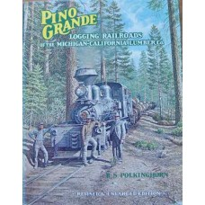 Pino Grande. Logging Railroads of the Michigan-California Lumber Co. (Polkinghorn)
