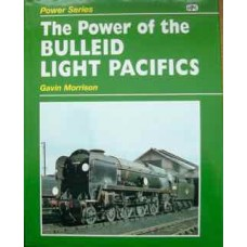 The Power of the Bulleid Light Pacifics (Morrison)