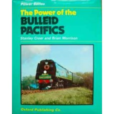 The Power of the Bulleid Pacifics (Creer)