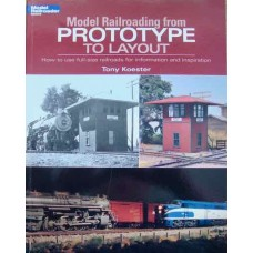 Model Railroading from Prototype To Layout (Koestner)