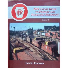 PRR Color Guide To Freight And Passenger Equipment Volume 2 (Fischer)