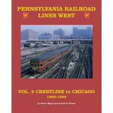 Pennsylvania Railroad Lines West, Volume 3: Crestline to Chicago 1960-1999 (Hipes)