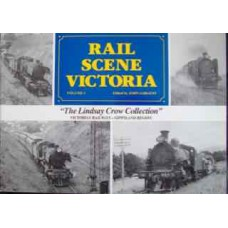 Rail Scene Victoria Volume 5. The Lindsay Crow Collection. Victorian Railways-Gippsland Region (Sargent)