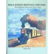 Rails Across Martha's Vineyard. Steam Narrow Gauge And Trolley Lines (Page)