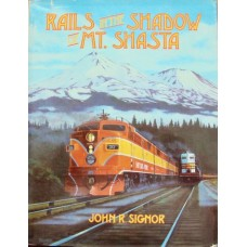 Rails In The Shadow Of Mount Shasta (Signor)