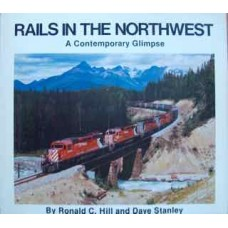 Rails In The Northwest: A Contemporary Glimpse (Hill)