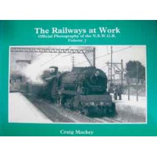 The Railways at Work. Official Photography of the NSWGR Volume 3 (Mackey)