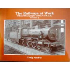 The Railways at Work. Official Photography of the NSWGR Volume 4 (Mackey)
