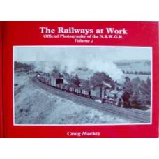 The Railways at Work. Official Photography of the NSWGR Volume 2 (Mackey)