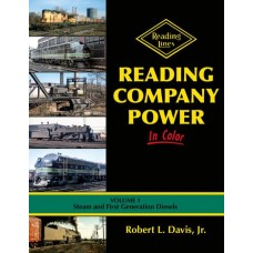 Reading Company Power In Color Volume 1: Steam and First Generation Diesels (Davis)