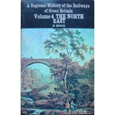 A Regional History of the Railways of Great Britain. Volume 4 The North East (Hoole)