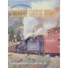 Robert W. Richardson's Narrow Gauge News (Colorado Rail Annual 21)