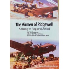 The Airmen of Ridgewell. A History of Ridgewell Airfield (Mayes)
