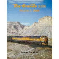 Rio Grande In Color Volume 2: Utah (Sandrin)