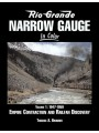 Rio Grande Narrow Gauge In Color Volume 1: 1947-1959 Empire Contraction And Railfan Discovery (Brunner)