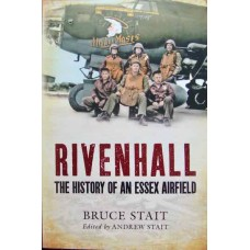 Rivenhall. The History of An Essex Airfield (Stait)