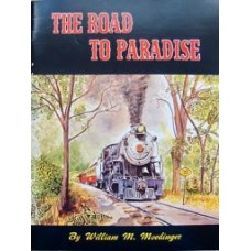 The Road to Paradise. The Story of the Rebirth of the Strasburg Rail Road (Moedinger)