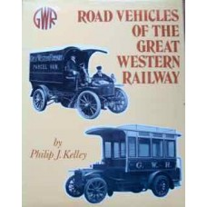 Road Vehicles Of The Great Western Railway (Kelley)