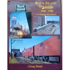 Rock Island Trackside 1960-1980 with George Strombeck (Stout)
