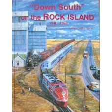 """Down South"" on the Rock Island 1940-1969 (Goen)"