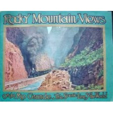 Rocky Mountain Views On The Rio Grande, The Scenic Line Of The World 1917