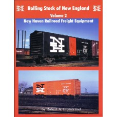 Rolling Stock of New England Volume 2: New Haven Railroad Freight Equipment (Liljestrand)