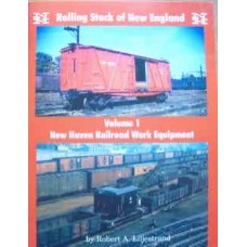 Rolling Stock of New England Volume 1: New Haven Railroad Work Equipment (Liljestrand)