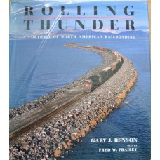 Rolling Thunder. A Portrait of North American Railroading (Benson)