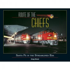 Route of the Chiefs: Santa Fe In The Streamlined Era (Stout)