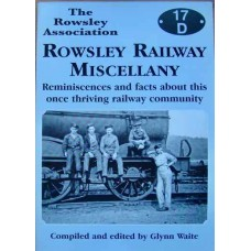 Rowsley Railway Miscellany. Reminiscences and facts about this once thriving railway community (Waite)