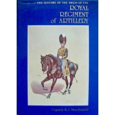The History Of The Dress Of The Royal Regiment of Artillery (MacDonald)