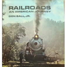Railroads. An American Journey (Ball)