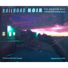 Railroad Noir. The American West at the end of the Twentieth Century (Niemann)