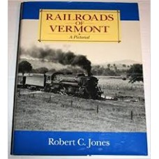Railroads of Vermont. A Pictorial (Jones)
