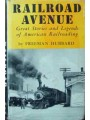 Railroad Avenue. Great Stories and Legends of American Railroading (Hubbard)