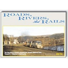 Roads, Rivers and Rails. The Delaware & Hudson's Susquehanna Division Heritage Trail Vol 2: Oneonta to Binghamton (Taibi)