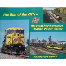 The Run of the GEs-The Final North Western Motive Power Roster (C&NWHS)