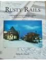 Rusty Rails. A photographic record of branchline railways in Midwestern Ontario 1961-1996 (Hardy)