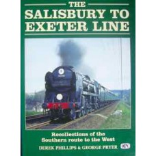 The Salisbury to Exeter Line: Recollections of the Southern route to the West (Phillips)