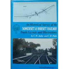 An Historical Survey of the Somerset & Dorset Railway Track Layouts and Illustrations (Judge)