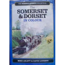 The Somerset & Dorset In Colour (The Norman Lockett Collection) (Arlett)