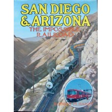 San Diego & Arizona. The Impossible Railroad (Hanft)