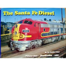 The Santa Fe Diesel Volume One: Dieselization-1960 (Priest)