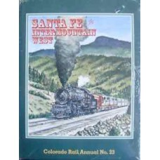 Santa Fe in the Intermountain West. Colorado Rail Annual No. 23