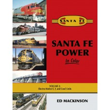 Santa Fe Power In Color Volume 2: Electro-Motive E, F, and Cowl Units (Mackinson)