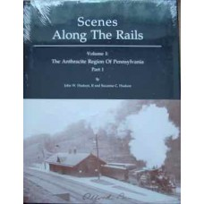 Scenes Along The Rails Vol 1: The Anthracite Region Of Pennsylvania Part 1 (Hudson)
