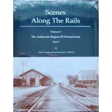 Scenes Along The Rails Vol 1: The Anthracite Region Of Pennsylvania Part 2 (Hudson)